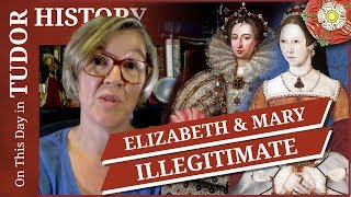 June 8 - Elizabeth and Mary are declared illegitimate