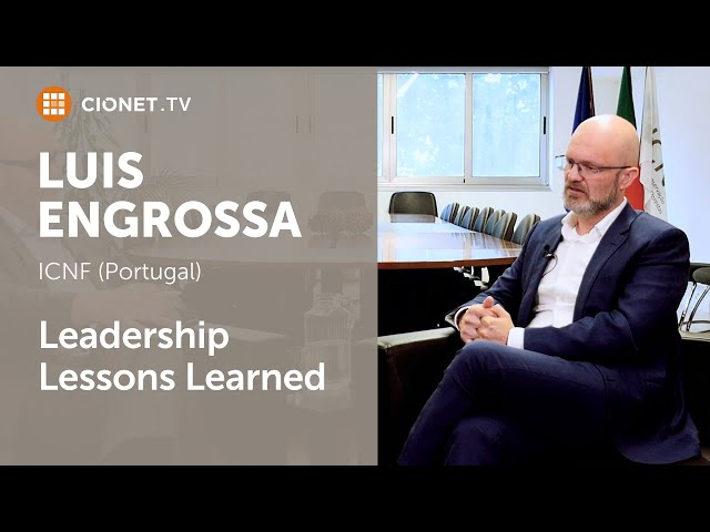 Luis Engrossa – ICNF (Portugal) – Leadership Lessons Learned