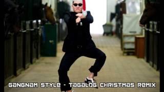 GANGNAM STYLE - TAGALOG CHRISTMAS REMIX [FLIXXBEATZ PRODUCTIONS]