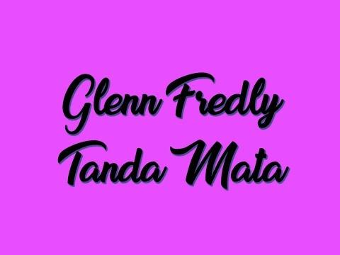 Glenn Fredly - Tanda Mata (Lirik Lagu)