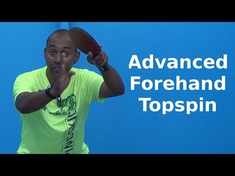Advanced Forehand Topspin (Loop) | Table Tennis | PingSkills