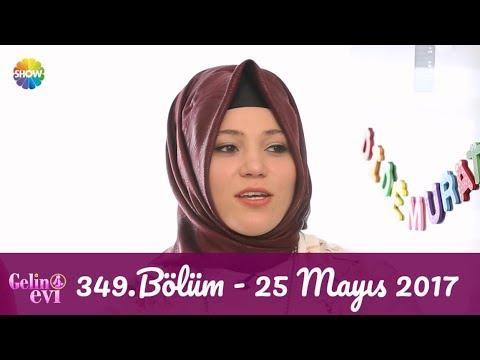 Gelin Evi 349.Bölüm | 25 Mayıs 2017