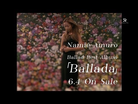 安室奈美恵 / Best Album「Ballada」TEASER TV-SPOT