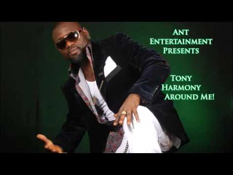 Tony Harmony - Around Me/ new Naija song 2013
