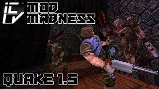 Quake 1.5 - Quake Mod Madness