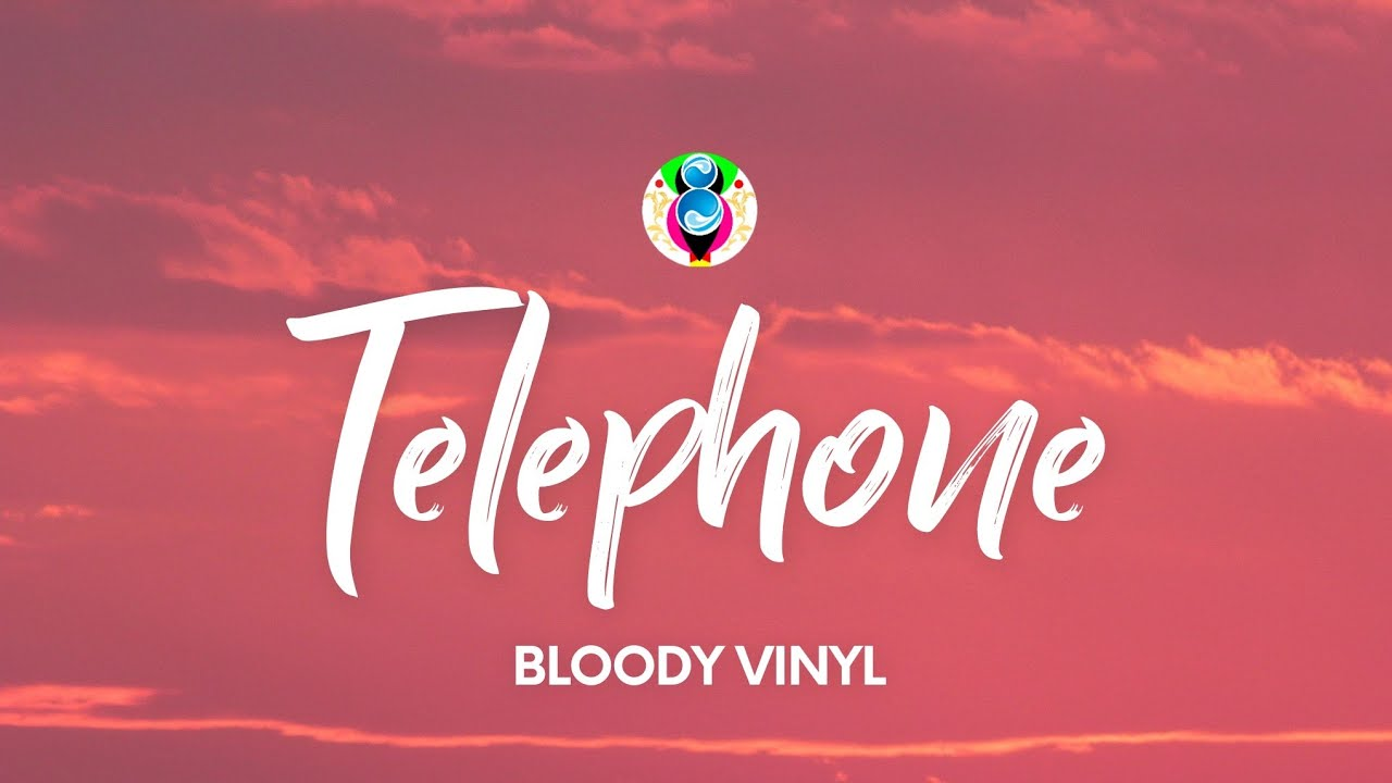 Download BLOODY VINYL - Telephone (Testo/Lyrics)