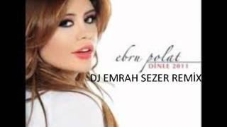 DJ EMRAH ft EBRU POLAT BEN KEYFİM KAHYASI