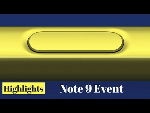 Samsung's Note 9 Unpacked Event highlights in 8 minutes