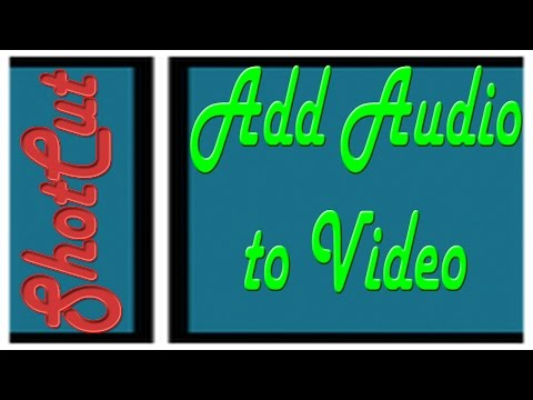 ShotCut: How to add audio to video
