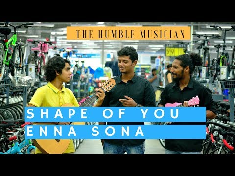 Shape of You / Enna Sona Mashup | Full Video Shot in One Go | The Humble Musician |