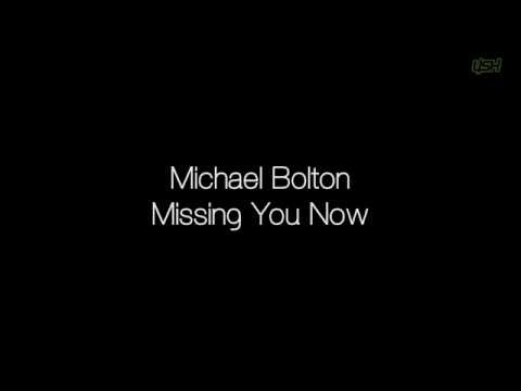 Michael Bolton - Missing You Now [ Lyrics ]
