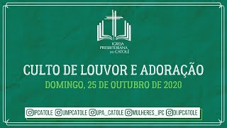 Culto de Louvor e Adoração - 25/10/2020