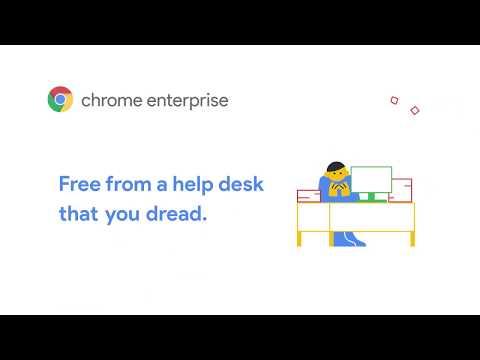Chrome Enterprise: I.T. Set Free from the help desk