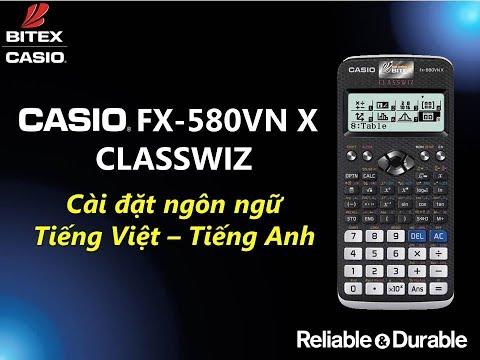 Hướng Dẫn Cài đặt Ngôn Ngữ Tiếng Việt/Tiếng Anh Trên Máy Tính CASIO Fx-580VN X ClassWiz