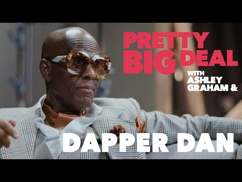 Dapper Dan on his unique path to fashion royalty | Pretty Big Deal with Ashley Graham