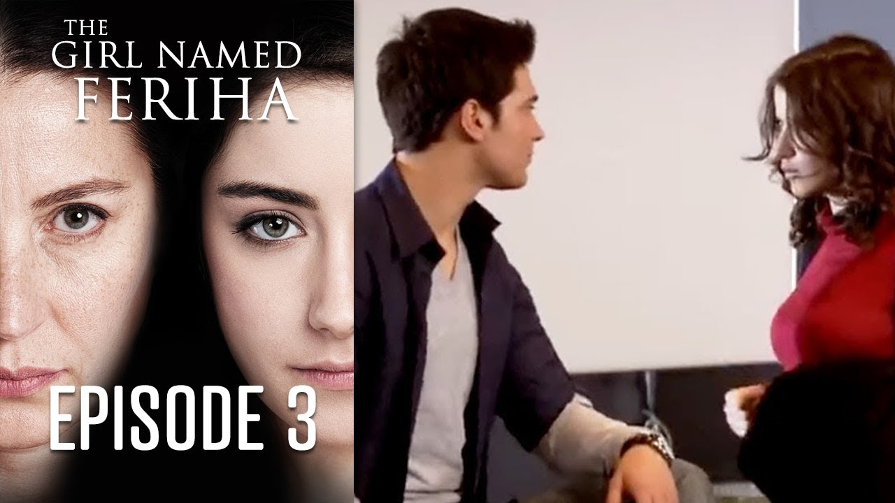 The Girl Named Feriha - Episode 3
