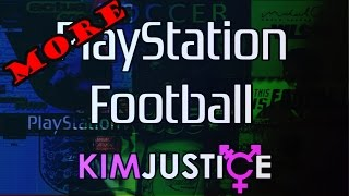 More PlayStation Football Games! (Libero Grande, Red Card, FIFA Street, and more!) - Kim Justice