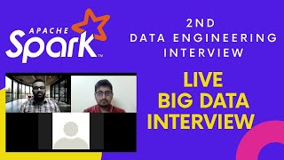 2nd Data Engineering Interview | Apache Spark Interview | Live Big Data Interview