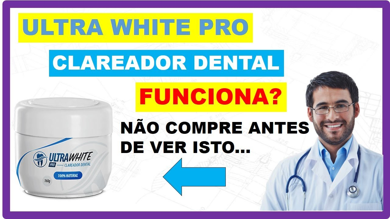 Ultrawhite Pro Funciona Funcionasim Como Clarear Os Dentes Gel Clareador Dental Comprar