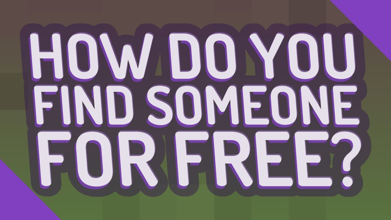 How do you find someone for free? - YouTube