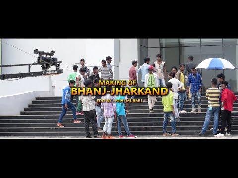 Making Of Bhanj Jharkhand - Santali HD Video