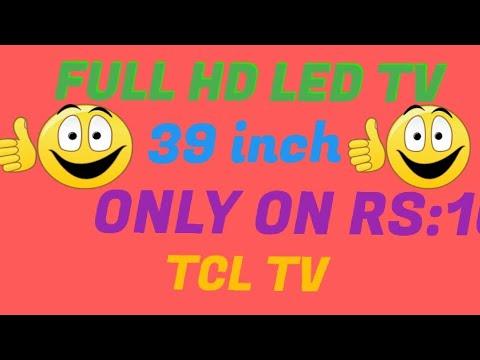 Full HD LED TV 39 Inch RS: 17990 TCL TV