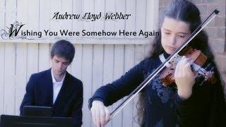 Wishing You Were Somehow Here Again - Violin & Piano Instrumental (Phantom of The Opera)