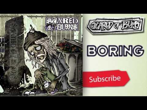 Scared Of Bum's - Boring