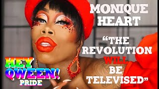 """MONIQUE HEART """"The Revolution WILL Be Televised"""" Hey Qween Pride Part 1"""
