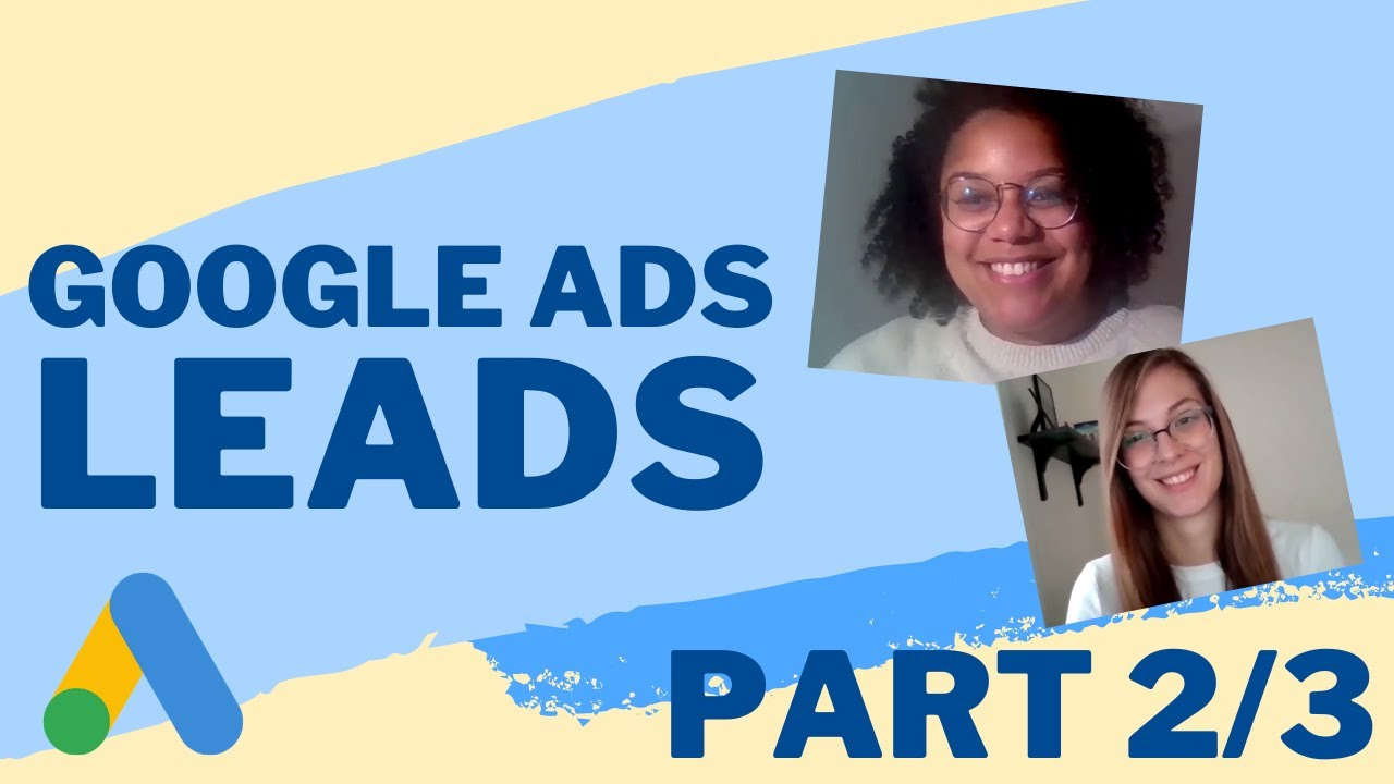 Lead Generation on Google Ads part 2/3 | Search Form Ads and Extensions