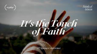 It's the Touch of Faith | David Horton