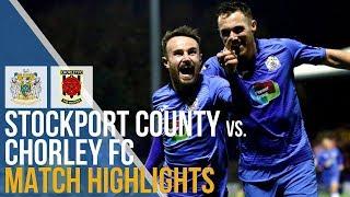 Stockport County Vs Chorley FC - Match Highlights - 30.10.2018