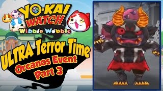 Yo-Kai Watch Wibble Wobble - Orcanos ULTRA Terror Time Walkthrough Part 3! [iOS Android Gameplay]