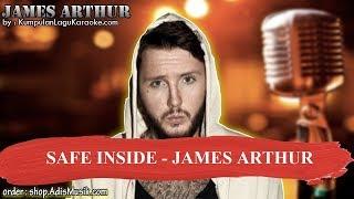 SAFE INSIDE - JAMES ARTHUR Karaoke no vocal