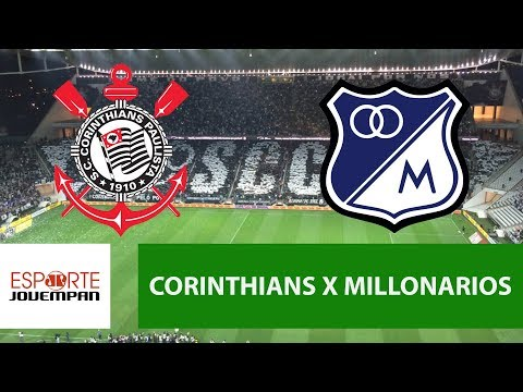 Transmissão AO VIVO - Corinthians X Millonarios