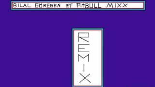 BILAL GÖREGEN FEAT. PITBULL MIX