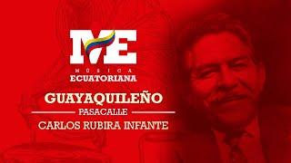 Guayaquileño   Pasacalle   Carlos Rubira Infante