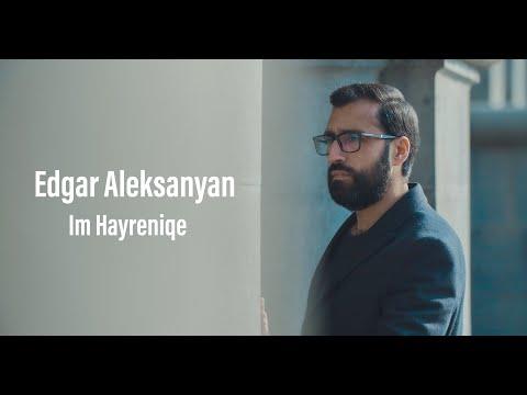 Edgar Aleksanyan - Im Hayreniqe (2020 - 2021)
