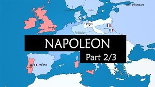Napoleon (Part 2) - The Conquest of Europe (1805 - 1812)