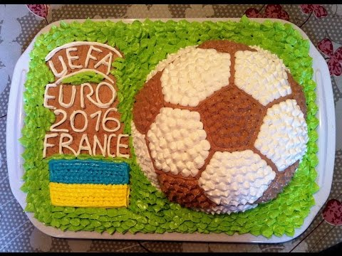 Торт EURO 2016 / Торт Футбольный Мяч / Fußball Torte / Soccer Cake / Football Cake / МК