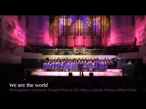 'We are The World' - Birmingham Community Gospel Choir & The Abbey Catholic Primary School Choir.