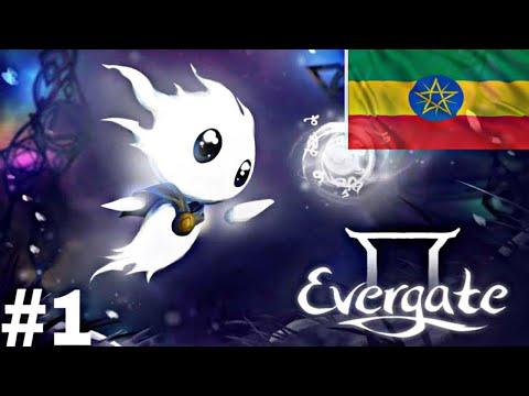 Evergate ማይታመን ጌም  ክፍል1 ተጀመረ |
