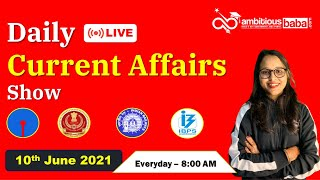 8:00 AM - Daily Current Affairs || 10 June 2021 || Daily GK Update || Ambitious Baba