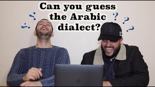 Can you guess the Arabic dialect?