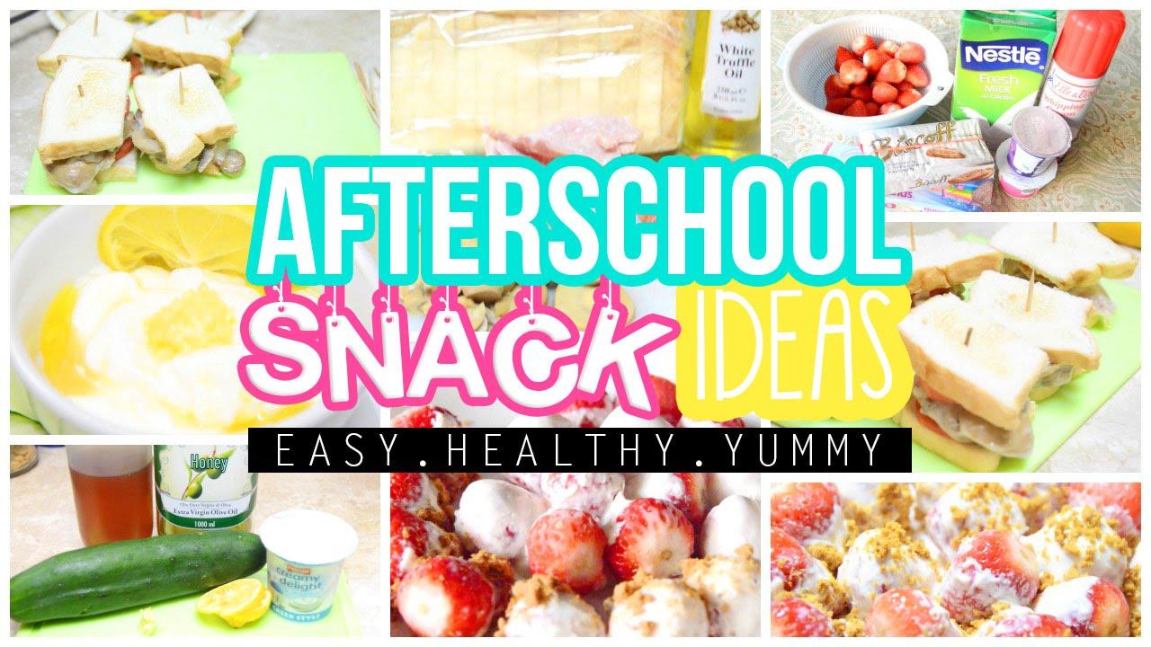 Easy Healthy Yummy After School Snack Ideas
