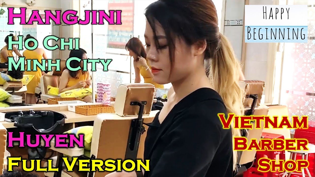 Vietnam Barber Shop HUYEN FULL VERSION - Hangjini (Ho Chi Mihn City, Vietnam)