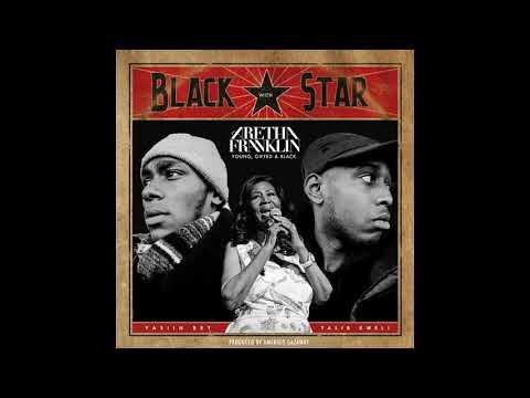 Black Star & Aretha Franklin -- Young, Gifted & Black  ((Prod. by Amerigo Gazaway -- 2018))