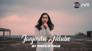 LAGU KARO TERBARU 2019 - JANJINDU NDUBE - MEY PERMATA BR TARIGAN (OFFICIAL VIDEO)