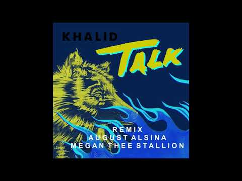 Khalid, August Alsina And Megan Thee Stallion - Talk (Remix)