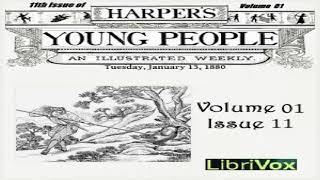 Harper's Young People, Vol. 01, Issue 11, January 13, 1880 | Various | General | Audio Book